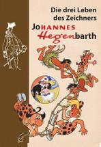 Die drei Leben des Johannes Hegenbarth